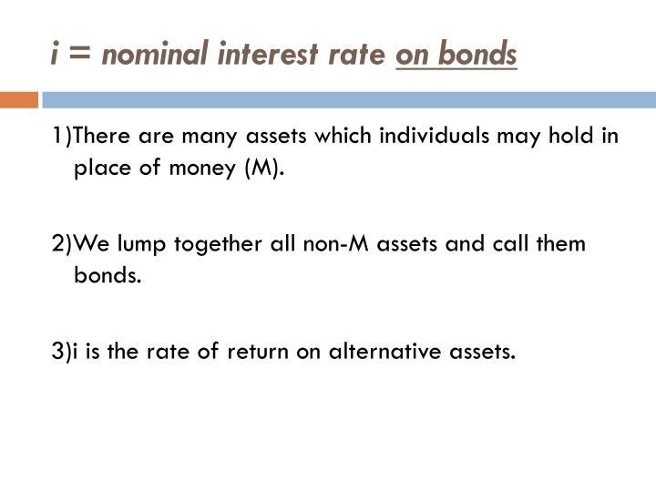 i = nominal interest rate