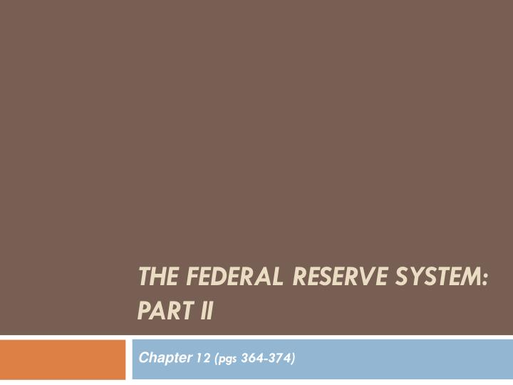 The federal reserve system part ii