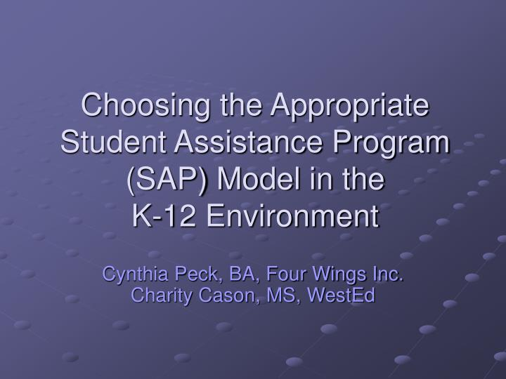 Choosing the appropriate student assistance program sap model in the k 12 environment