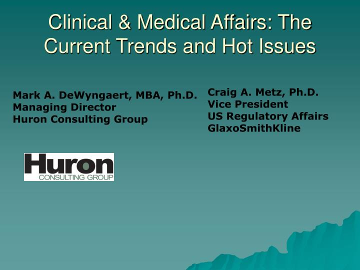 Clinical medical affairs the current trends and hot issues