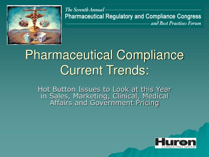Pharmaceutical compliance current trends