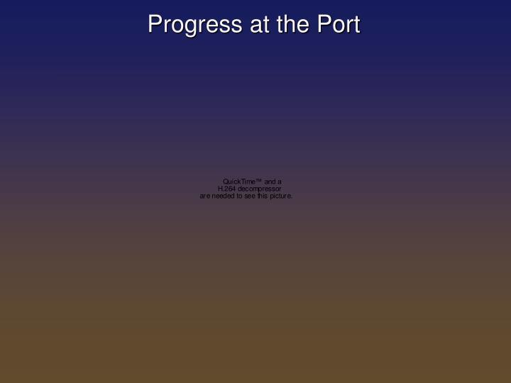 Progress at the Port