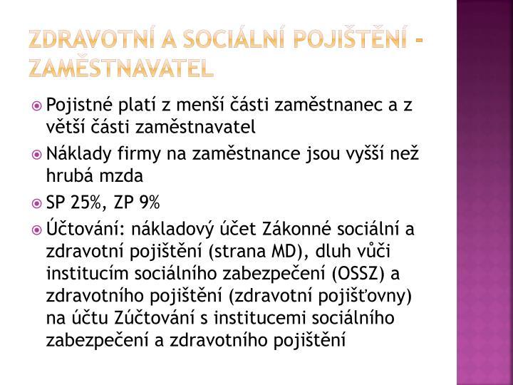 Zdravotní a sociální pojištění - zaměstnavatel