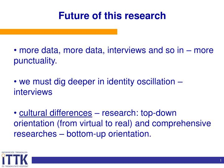 Future of this research