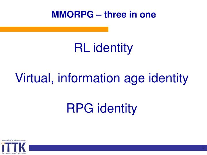 MMORPG – three in one