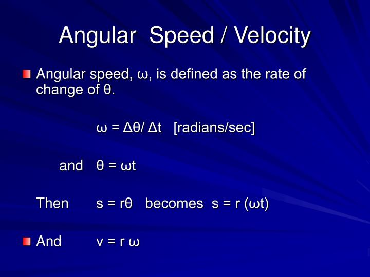 Angular  Speed / Velocity
