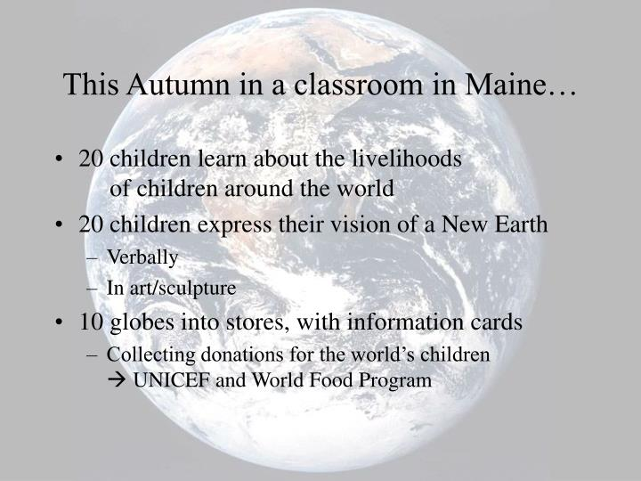 This Autumn in a classroom in Maine…