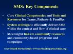 sms key components