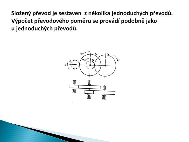 Složený převod je sestaven  z několika jednoduchých převodů.