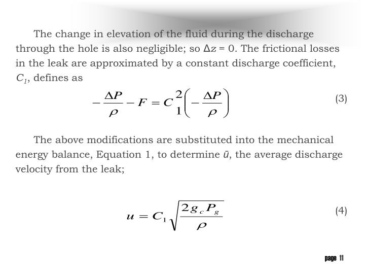 The change in elevation of the fluid during the discharge through the hole is also negligible; so