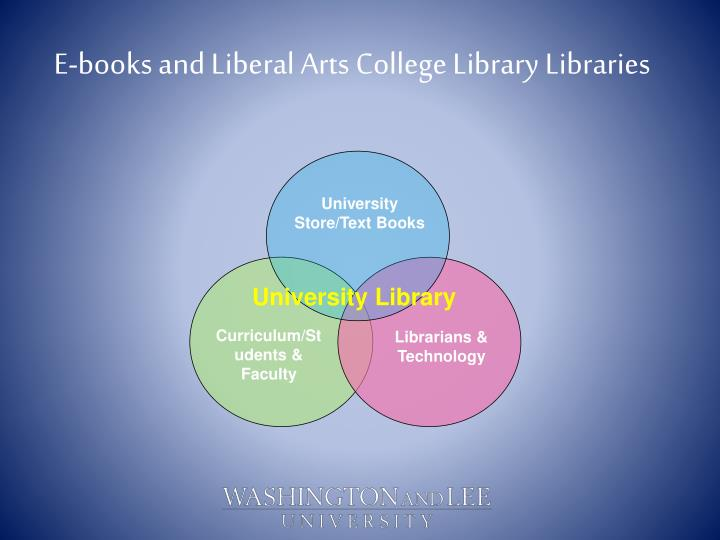 E-books and Liberal Arts College Library Libraries