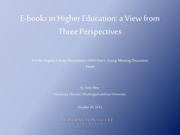 E books in higher education a view from three perspectives