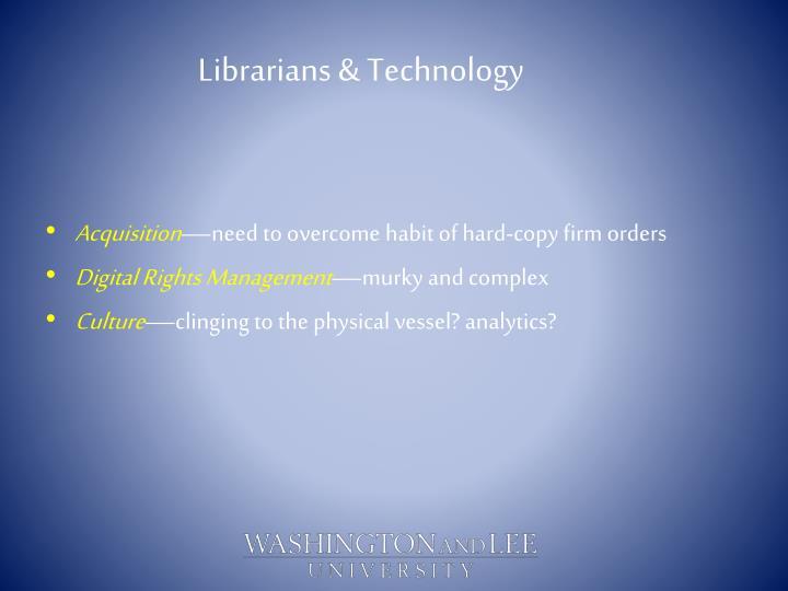 Librarians & Technology