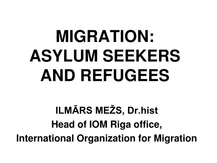 Migration asylum seekers and refugees