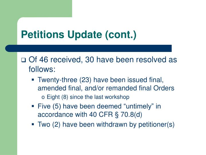 Petitions Update (cont.)