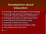 assumptions about education