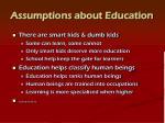 assumptions about education1