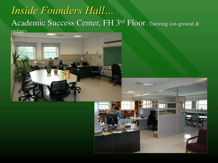 Inside Founders Hall…
