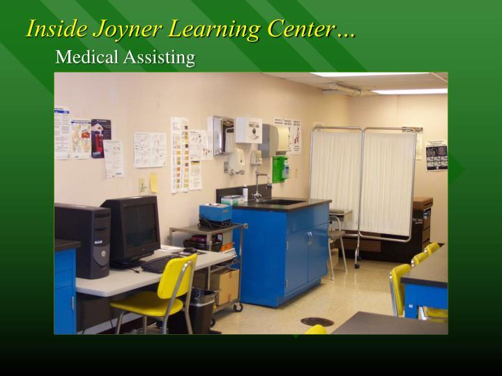 Inside Joyner Learning Center…