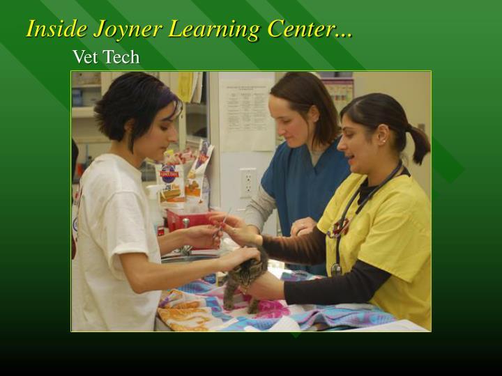 Inside Joyner Learning Center...