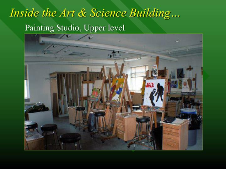 Inside the Art & Science Building…