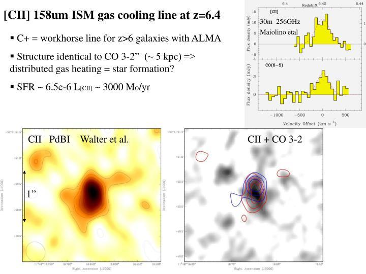 [CII] 158um ISM gas cooling line at z=6.4