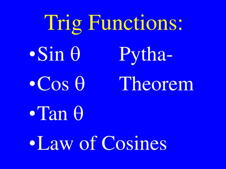 Trig Functions:
