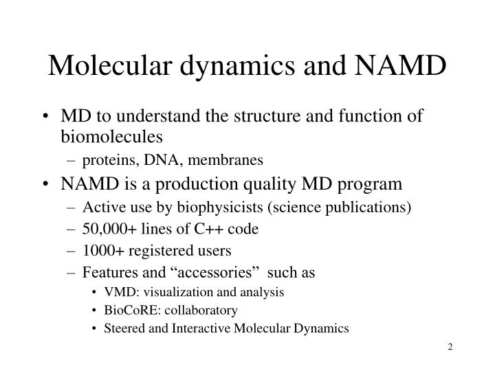 Molecular dynamics and namd