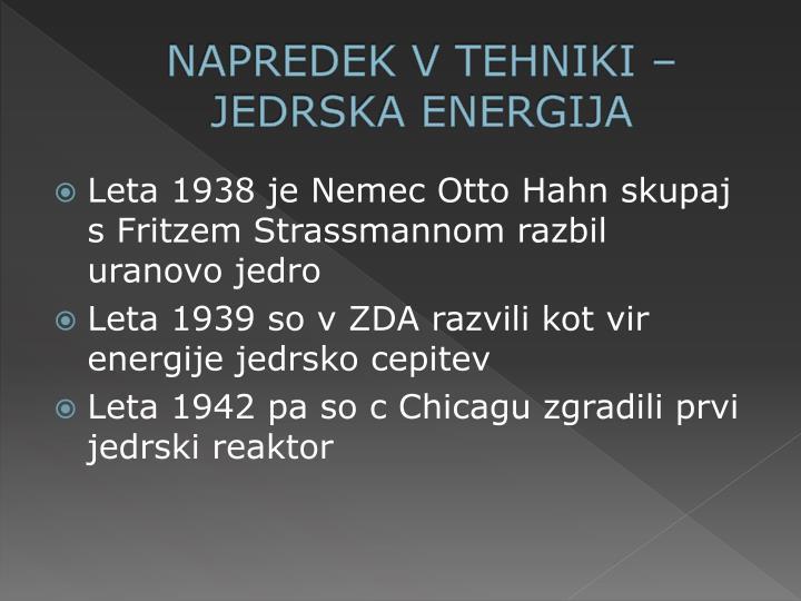 NAPREDEK V TEHNIKI – JEDRSKA ENERGIJA