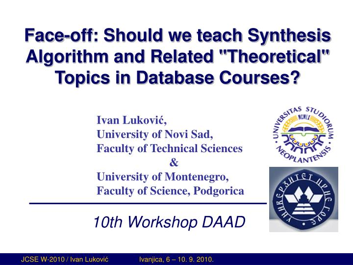 face off should we teach synthesis algorithm and related theoretical topics in database courses