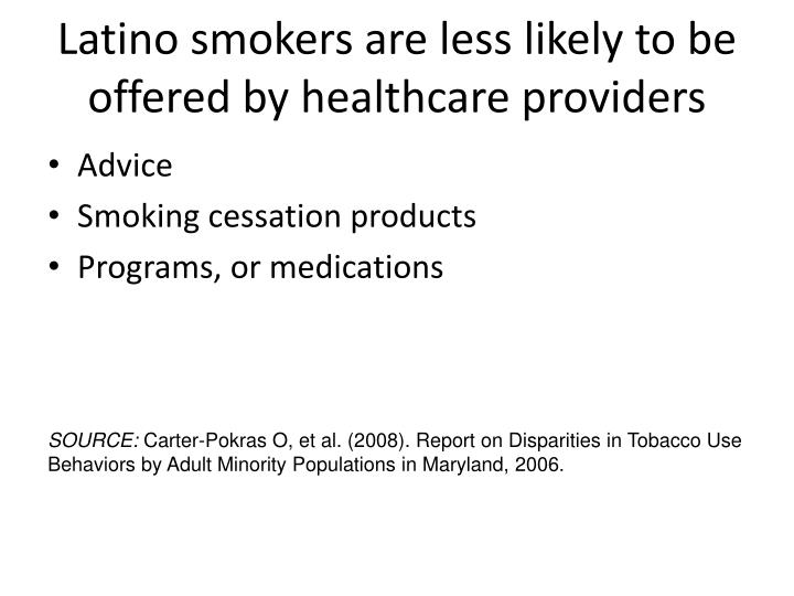 Latino smokers are less likely to be offered by healthcare providers