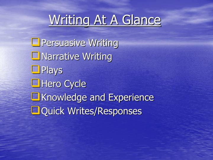 Writing at a glance