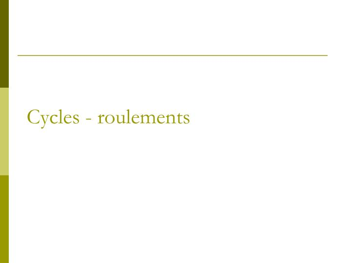 Cycles - roulements