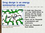 drug design is an energy minimization problem