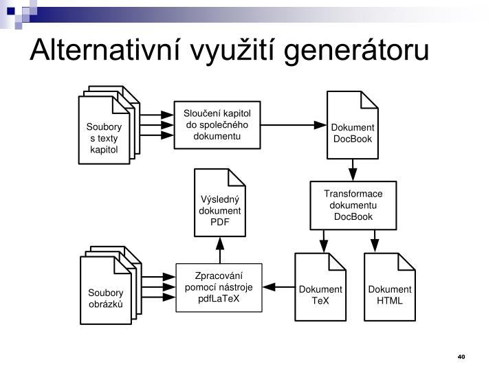 Alternativní využití generátoru