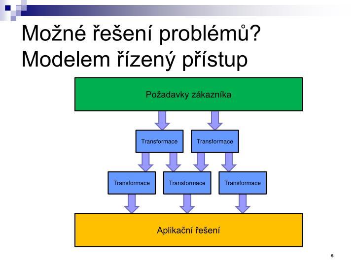 Možné řešení problémů?
