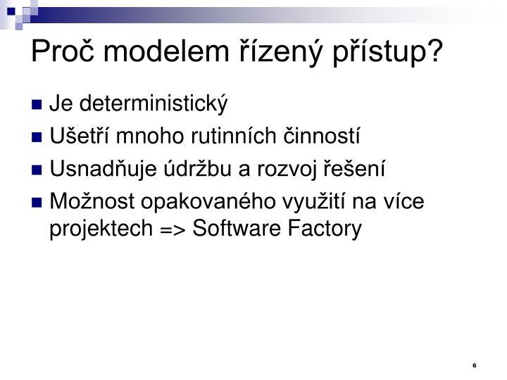 Proč modelem řízený přístup?