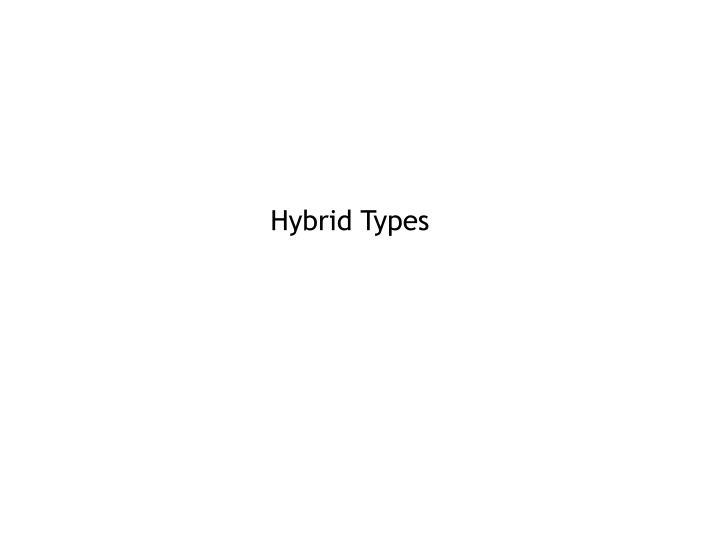 Hybrid Types