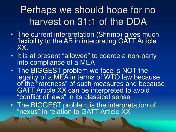 Perhaps we should hope for no harvest on 31:1 of the DDA