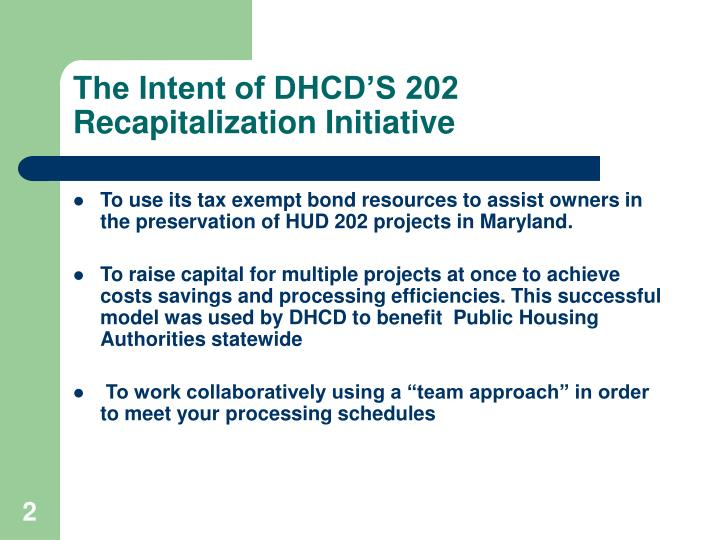 The intent of dhcd s 202 recapitalization initiative