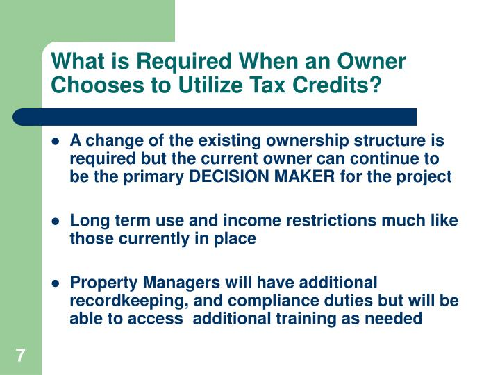 What is Required When an Owner Chooses to Utilize Tax Credits?