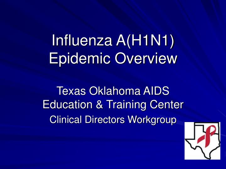 Influenza a h1n1 epidemic overview