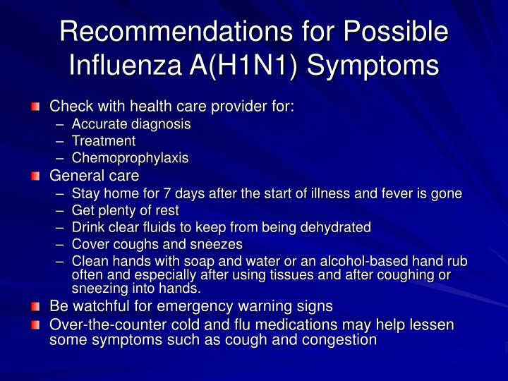 Recommendations for Possible Influenza A(H1N1) Symptoms