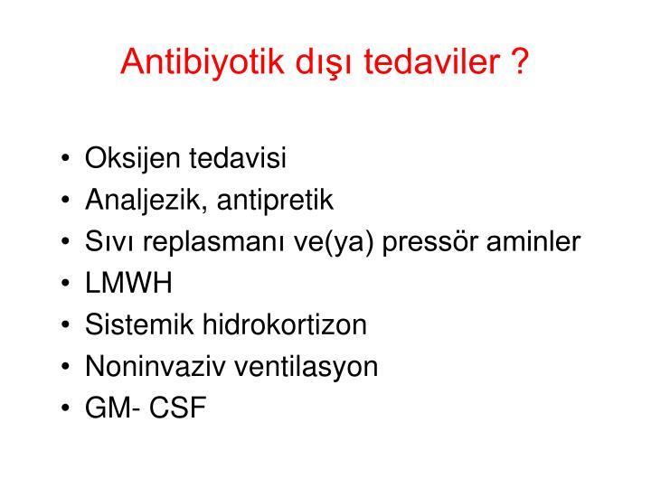 Antibiyotik dışı tedaviler ?