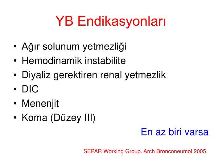 YB Endikasyonları