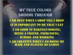 my true colors shining through