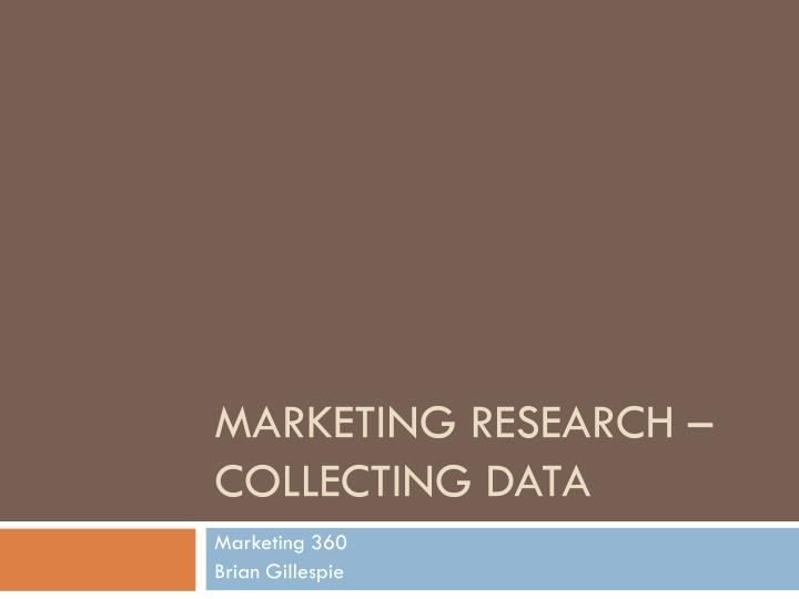 marketing research collecting data n.