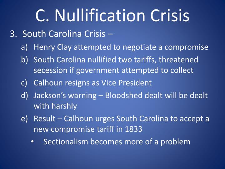 nullification crisis essays By the end of this section, you will be able to: explain the factors that contributed to the nullification crisis discuss the origins and creation of the whig party.