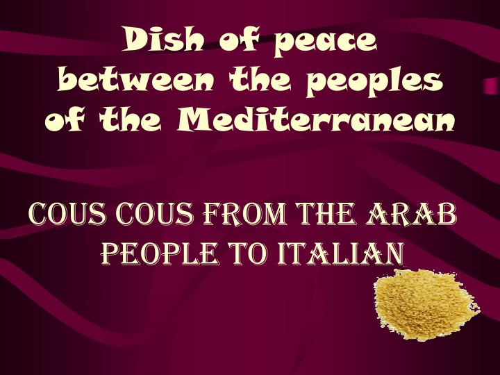 Dish of peace between the peoples of the mediterranean