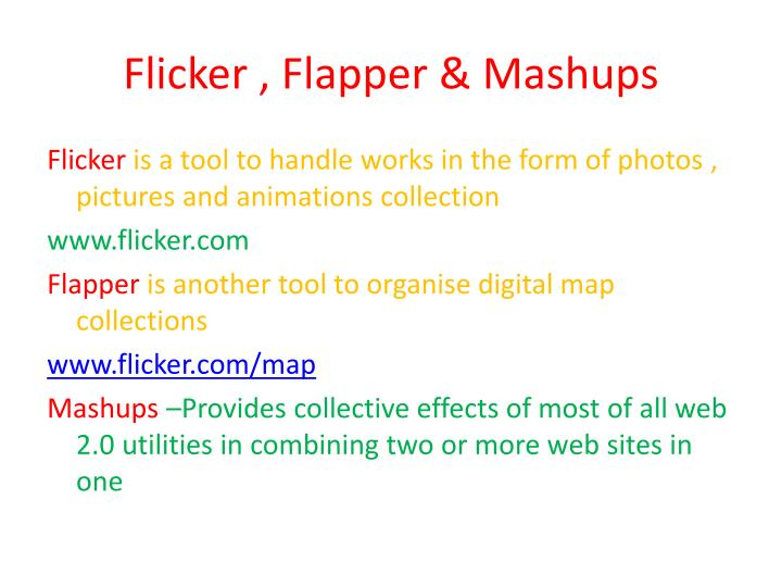 Flicker , Flapper & Mashups
